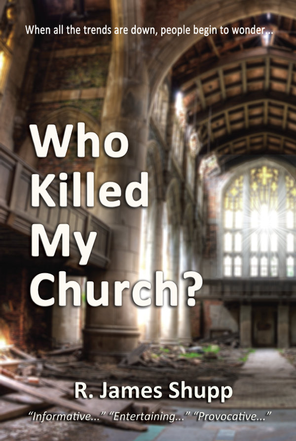Who Killed My Church by R James Shupp